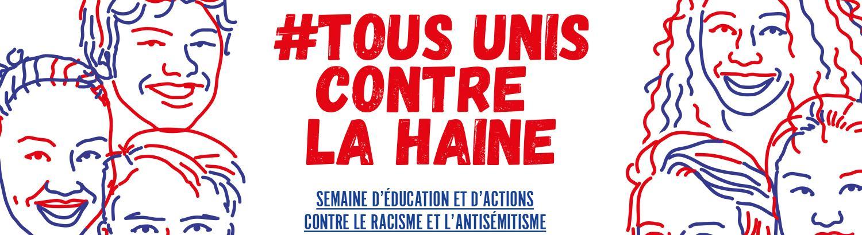 Semaine d'actions et d'éducation contre le racisme et l'antisémitisme - #tousuniscontrelahaine
