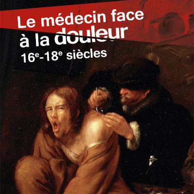 Exposition Le médecin face à la douleur